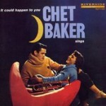 Chet Baker Sings - It Could Happen To You